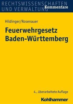 Feuerwehrgesetz Baden-Württemberg - Hildinger, Gerhard; Rosenauer, Andrea
