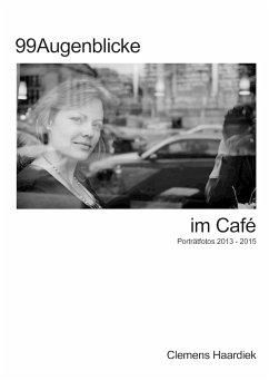 99 Augenblicke im Café