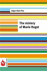 an analysis of the detective novel the mystery of marie roget by edgar allan poe Edgar allan poe was(is) an iconic author who redefined each of the various genres he wrote in, and detective novels like this are a reminder of how great stories don't have to rely on modern forensics and technology.