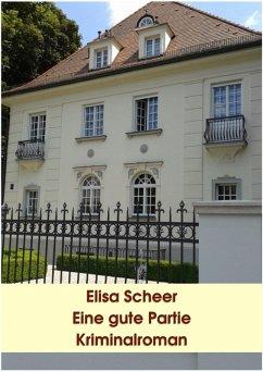 Eine gute Partie (eBook, ePUB) - Scheer, Elisa