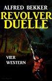 Revolver-Duelle: Vier Western (eBook, ePUB)