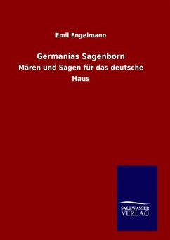 Germanias Sagenborn - Engelmann, Emil