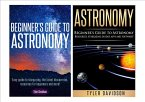 Astronomy Box Set 2: Beginner's Guide to Astronomy: Easy guide to stargazing, the latest discoveries, resources for beginners to astronomy, stargazing guides, apps and software! (eBook, ePUB)