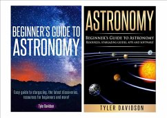 Astronomy Box Set 2: Beginner's Guide to Astronomy: Easy guide to stargazing, the latest discoveries, resources for beginners to astronomy, stargazing guides, apps and software! (eBook, ePUB) - Davidson, Tyler