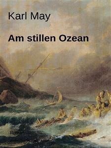 Am Stillen Ozean (eBook, ePUB) - May, Karl