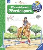 Wir entdecken Pferdesport / Wieso? Weshalb? Warum? Bd.59