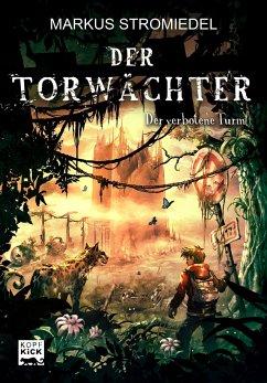 Der verbotene Turm / Der Torwächter Bd.3 - Stromiedel, Markus