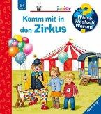 Komm mit in den Zirkus / Wieso? Weshalb? Warum? Junior Bd.57