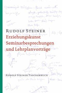 Erziehungskunst, Seminarbesprechungen und Lehrplanvorträge - Steiner, Rudolf