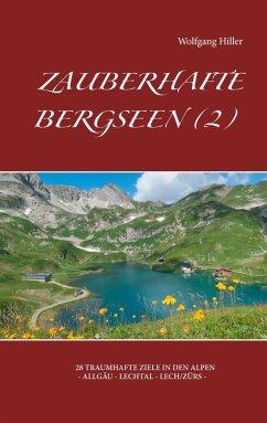 Zauberhafte Bergseen (2) (eBook, ePUB) - Hiller, Wolfgang
