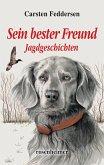Sein bester Freund - Jagdgeschichten (eBook, ePUB)