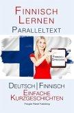 Finnish Lernen - Paralleltext - Einfache Kurzgeschichten (Deutsch - Finnisch) (eBook, ePUB)