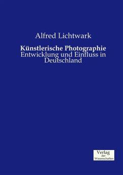 Künstlerische Photographie - Lichtwark, Alfred