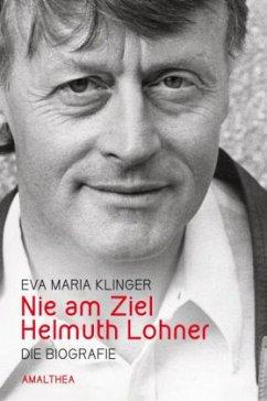 Nie am Ziel. Helmut Lohner