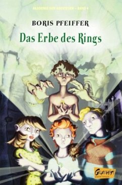 Akademie der Abenteur - Band 4 - Das Erbe des Rings - Pfeiffer, Boris