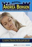 In meinen Träumen bist du noch bei mir / Notärztin Andrea Bergen Bd.1285 (eBook, ePUB)