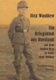 Ein Kriegskind aus Russland auf dem langen Weg in seine neue Heimat (eBook, PDF)