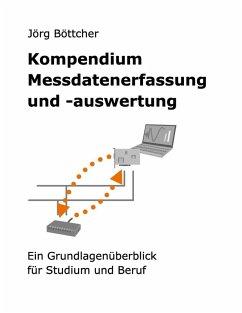 Kompendium Messdatenerfassung und -auswertung (eBook, ePUB) - Böttcher, Jörg