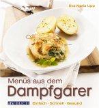 Menüs aus dem Dampfgarer (eBook, ePUB)