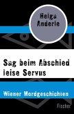 Sag beim Abschied leise Servus (eBook, ePUB)