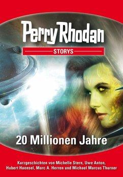 PERRY RHODAN-Storys: 20 Millionen Jahre (eBook, ePUB)