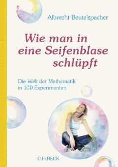 Wie man in eine Seifenblase schlüpft (eBook, ePUB) - Beutelspacher, Albrecht