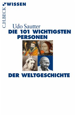 Die 101 wichtigsten Personen der Weltgeschichte (eBook, ePUB) - Sautter, Udo