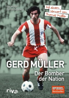 Gerd Müller - Der Bomber der Nation - Strasser, Patrick; Muras, Udo