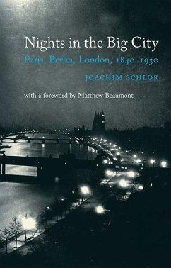 Nights in the Big City: Paris, Berlin, London 1840-1930 - Second Edition - Schlör, Joachim