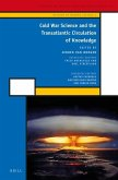 Cold War Science and the Transatlantic Circulation of Knowledge
