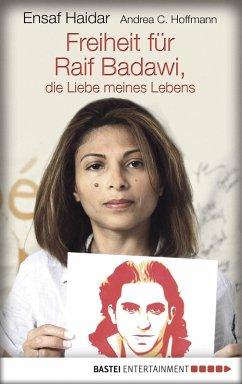 Freiheit für Raif Badawi, die Liebe meines Lebens (eBook, ePUB) - Haidar, Ensaf
