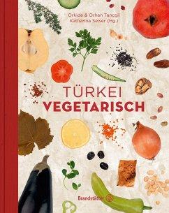 Türkei vegetarisch (eBook, ePUB) - Tançgil, Orkide; Tançgil, Orhan