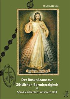 Der Rosenkranz zur göttlichen Barmherzigkeit
