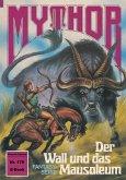 Mythor 178: Der Wall und das Mausoleum (eBook, ePUB)