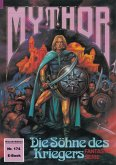 Mythor 174: Die Söhne des Kriegers (eBook, ePUB)
