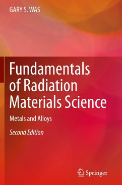 Fundamentals of Radiation Materials Science - WAS, GARY S.