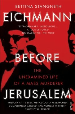 Eichmann before Jerusalem - Stangneth, Bettina