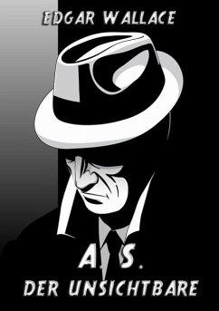 A. S. Der Unsichtbare