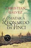 Matar a Leonardo Da Vinci / Killing Leonardo Da Vinci