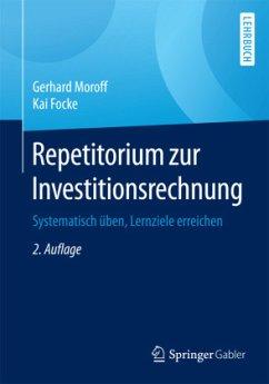 Repetitorium zur Investitionsrechnung - Moroff, Gerhard; Focke, Kai