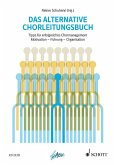 Das alternative Chorleitungsbuch