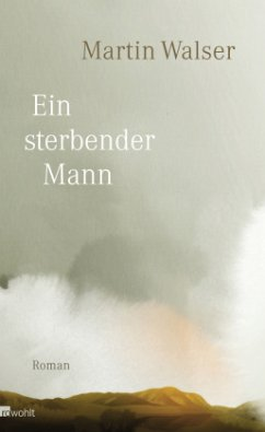 Ein sterbender Mann - Walser, Martin