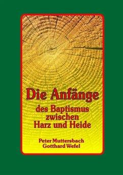Die Anfänge des Baptismus zwischen Harz und Heide (eBook, ePUB)