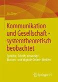 Kommunikation und Gesellschaft - systemtheoretisch beobachtet (eBook, PDF)