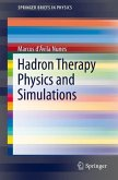 Hadron Therapy Physics and Simulations (eBook, PDF)