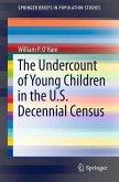 The Undercount of Young Children in the U.S. Decennial Census (eBook, PDF)