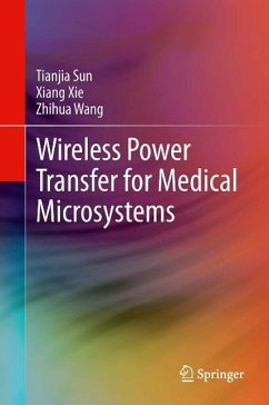Wireless Power Transfer for Medical Microsystems (eBook, PDF) - Sun, Tianjia; Xie, Xiang; Wang, Zhihua