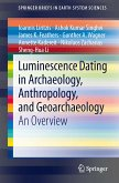 Luminescence Dating in Archaeology, Anthropology, and Geoarchaeology (eBook, PDF)