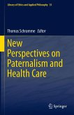 New Perspectives on Paternalism and Health Care (eBook, PDF)