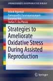 Strategies to Ameliorate Oxidative Stress During Assisted Reproduction (eBook, PDF)